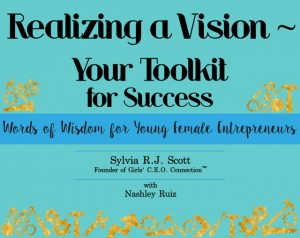 Realizing a Vision, Words of Wisdom for Young Female Entrepreneurs